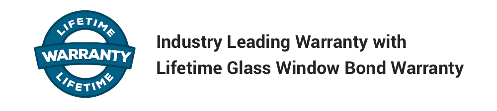 Industry Leading Warranty with Lifetime Glass Window Bond Warranty